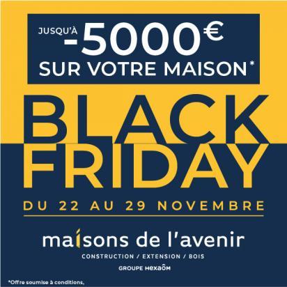 Black Friday - Maisons de l'Avenir - Constructeur de maisons en Bretagne et loire-Atlantique